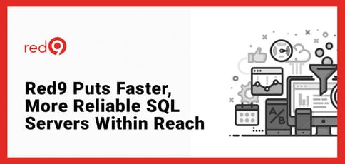 Red9 Puts Faster And Reliable Sql Servers Within Reach