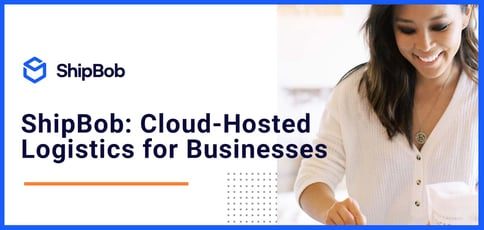 Shipbob Offers Cloud Hosted Logistics Management Services