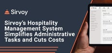 Sirvoy's Cloud-Hosted Hospitality Management System Simplifies Administrative Tasks and Cuts Costs