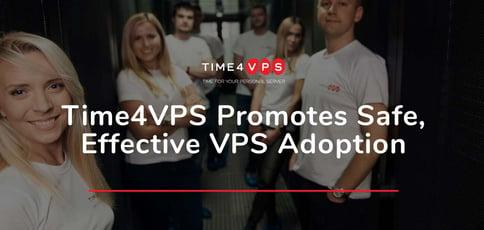 Time4vps Promotes Safe And Effective Vps Adoption