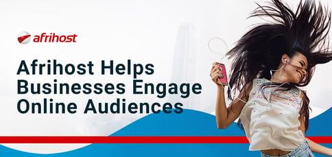 Afrihost Helps Businesses Engage Online Audiences