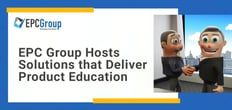 EPC Group Hosts Microsoft Office and Productivity Solutions that Deliver Value to Customers Through Product Education