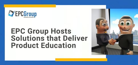 Epc Group Hosts Solutions That Deliver Product Education