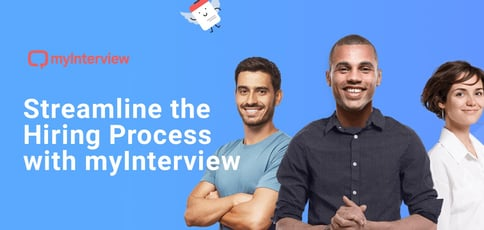 Streamline The Hiring Process With Myinterview