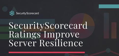 Securityscorecard Ratings Improve Server Resilience