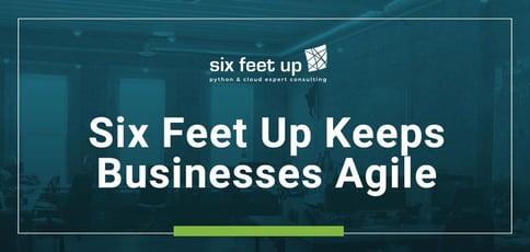 Six Feet Up Keeps Businesses Agile