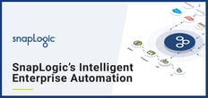 Accelerate Process Flow Across Apps and Deployments Hosted On-Prem or in the Cloud with SnapLogic's iPaaS Enterprise Automation