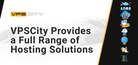 Vpscity Provides A Full Range Of Hosting Solutions