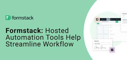 Formstack Hosts Workflow Automation Tools to Help Businesses Streamline Forms, Documents, and E-Signatures