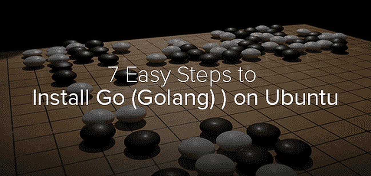 7 Easy Steps to Install Go (Golang) on Ubuntu