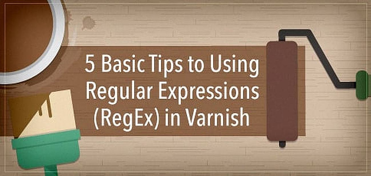 5 Basic Tips to Using Regular Expressions (RegEx) in Varnish