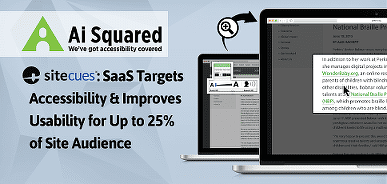 "Ai Squared's sitecues<span class=""registered"">®</span>: SaaS Targets Accessibility & Improves Usability for Up to 25% of Site Audience"