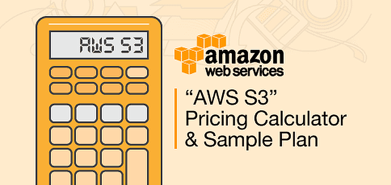 """AWS S3"" Pricing (Calculator & Sample Plan)"