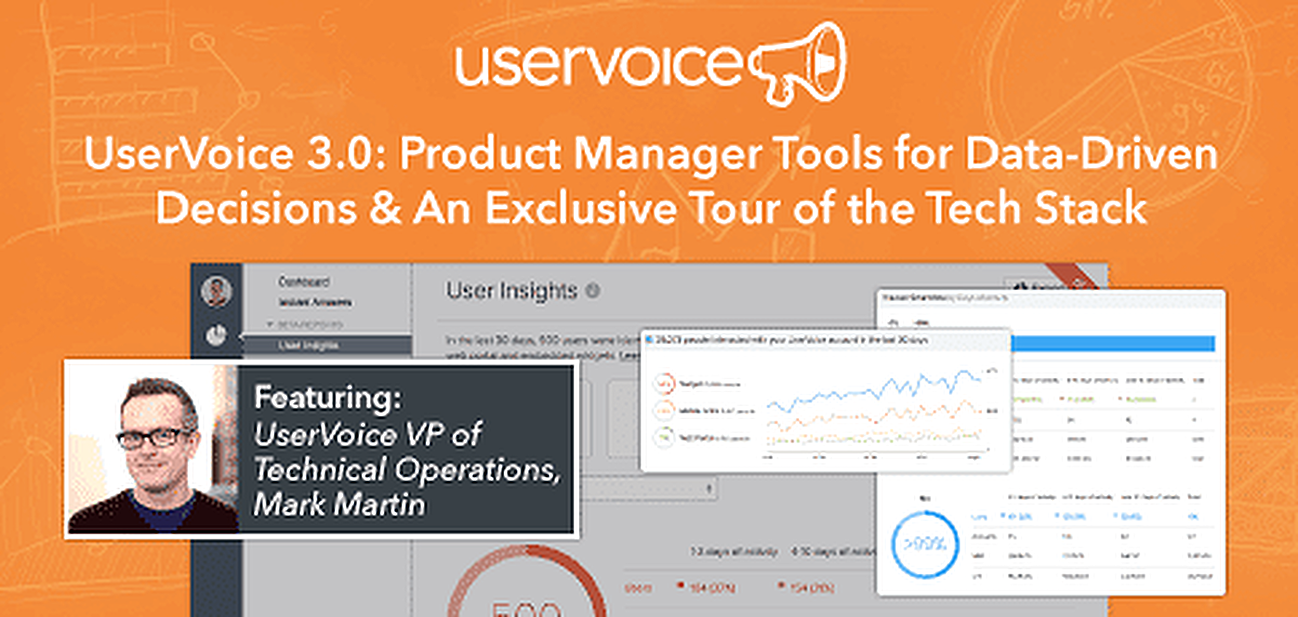 UserVoice 3.0: Product Manager Tools for Data-Driven Decisions & An Exclusive Tour of the Tech Stack