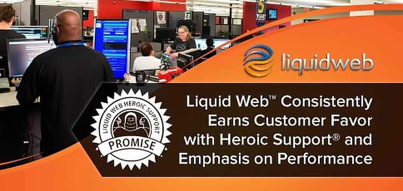 """Liquid Web Consistently Earns Customer Favor with Heroic Support<span class=""""registered"""">®</span> and Emphasis on Performance"""