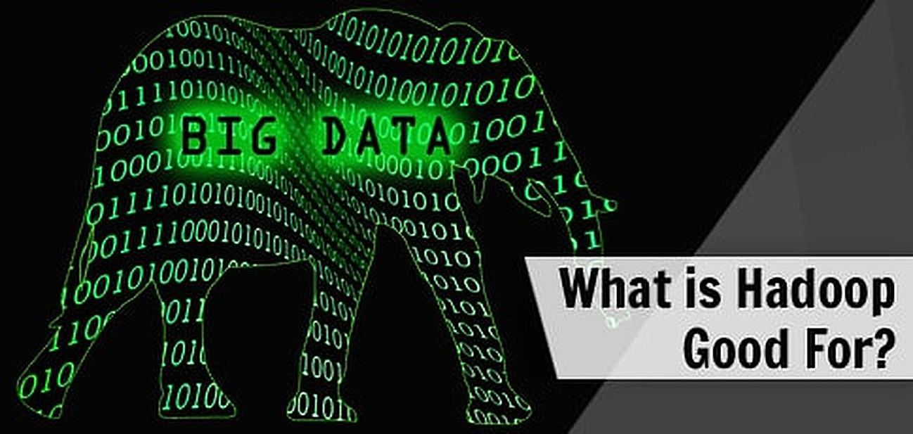 A Guide to Hadoop - When to Use it and When Not to Use It