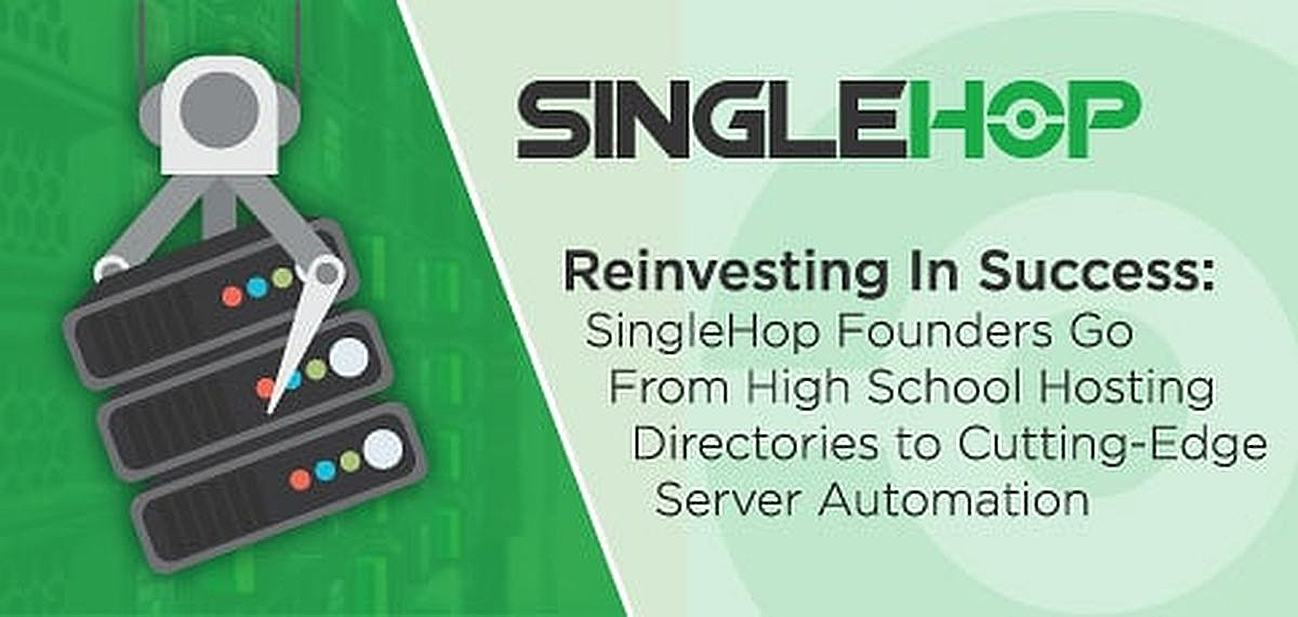 SingleHop Founders Go From Hish School Hosting Directories To Cutting-Edge Server Automation