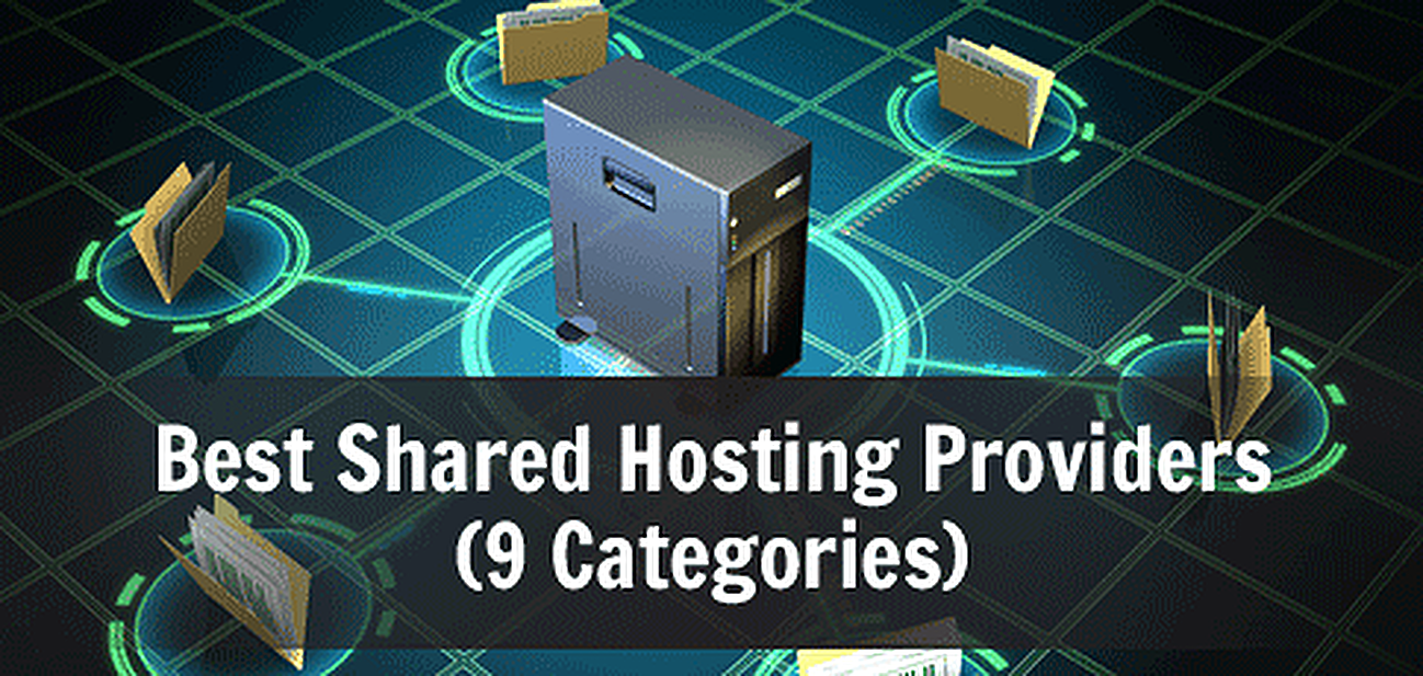 Best Shared Hosting Providers - Broken Down By Category