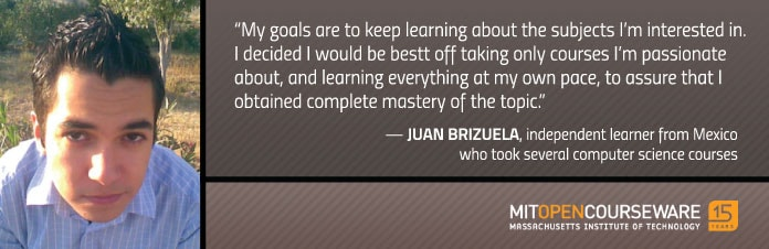 Photo and quote from Juan Brizuela about his OCW experiences