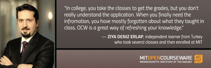 Photo and quote from Ziya Deniz Erlap about his OCW experiences