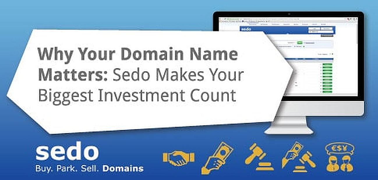 Why Your Domain NAme Matters and Sedo Makes Your Biggest Investment Count