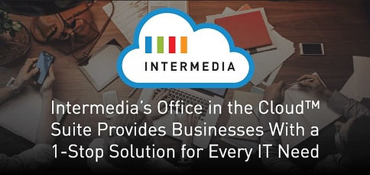 Intermedia's Office in the Cloud Suite Provides Businesses With a 1-Stop Solution for Every IT Need
