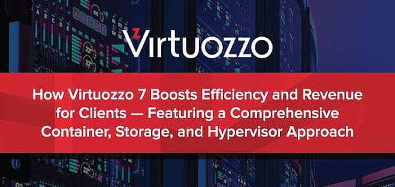 Virtuozzo 7 Features a Comprehensive Container, Storage, and Hypervisor Approach