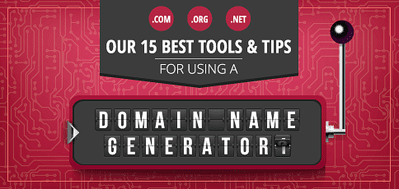 Our 15 Best Tools and Tips for Using a Domain Name Generator