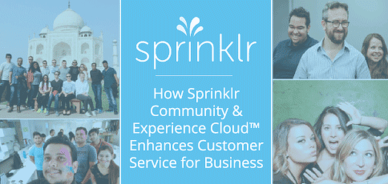 How Sprinklr Community and Experience Cloud Enhances Customer Service for Business