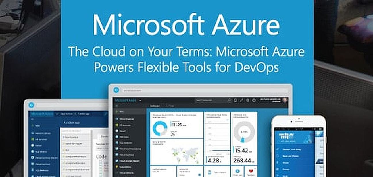 The Cloud on Your Terms: Microsoft Azure Powers Flexible Tools for DevOps
