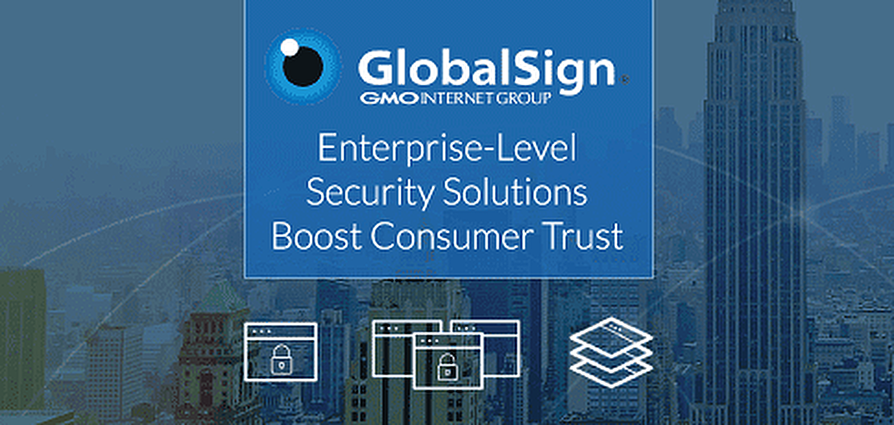 GlobalSign: Enterprise-Level Security Solutions Boost Consumer Trust