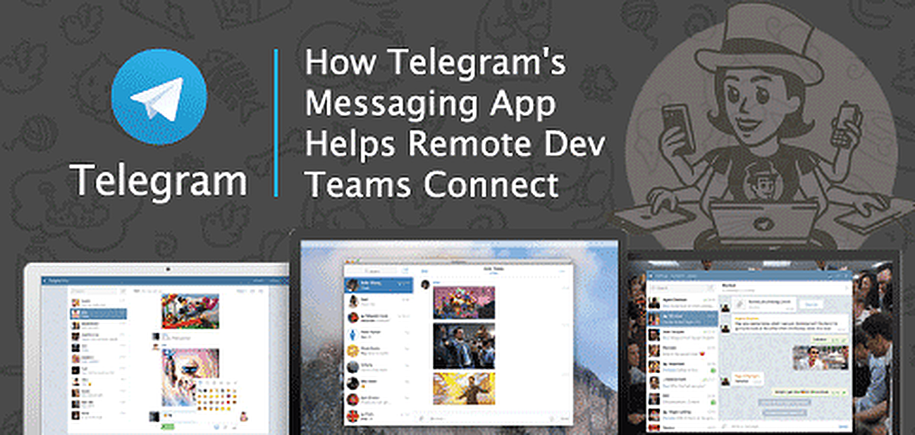 How Telegram's Messaging App Helps Remote Dev Teams Connect