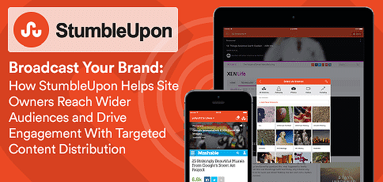 Broadcast Your Brand: How StumbleUpon Helps Site Owners Reach Wider Audiences and Drive Engagement With Targeted Content Distribution