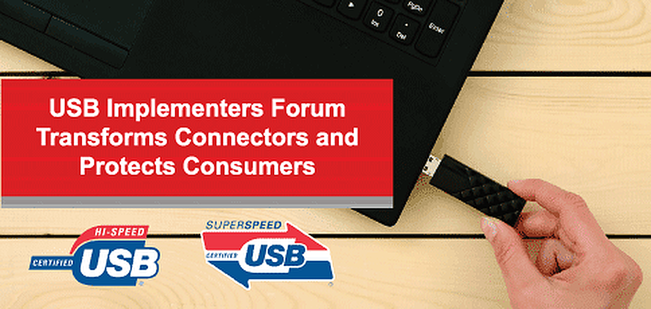 How the USB-IF Protects Consumers and Drives Innovation as We Move Toward a Single Port for Audio, Video, Data, and Power