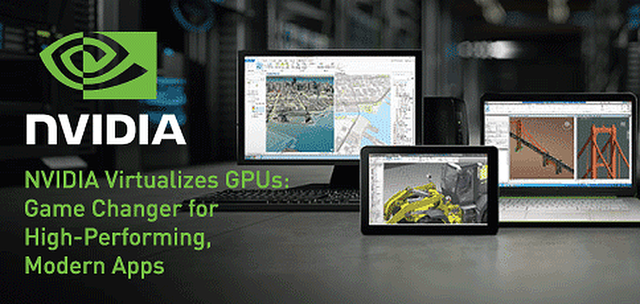 NVIDIA Virtualizes GPUs: Game Changer for High-Performing, Modern Apps