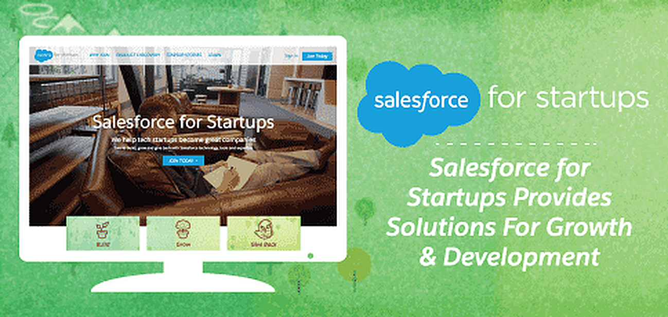 How Salesforce for Startups™ Educates Emerging Companies on the Solutions to Best Develop & Grow Their Products & Businesses