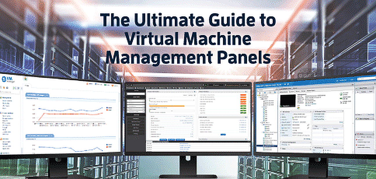 2019's Ultimate Guide to Virtual Machine Management Software for Web