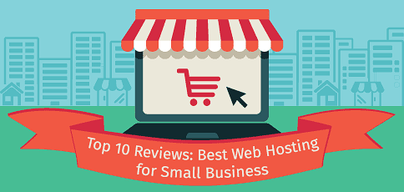 Top 10 Reviews for Small Business Web Hosting