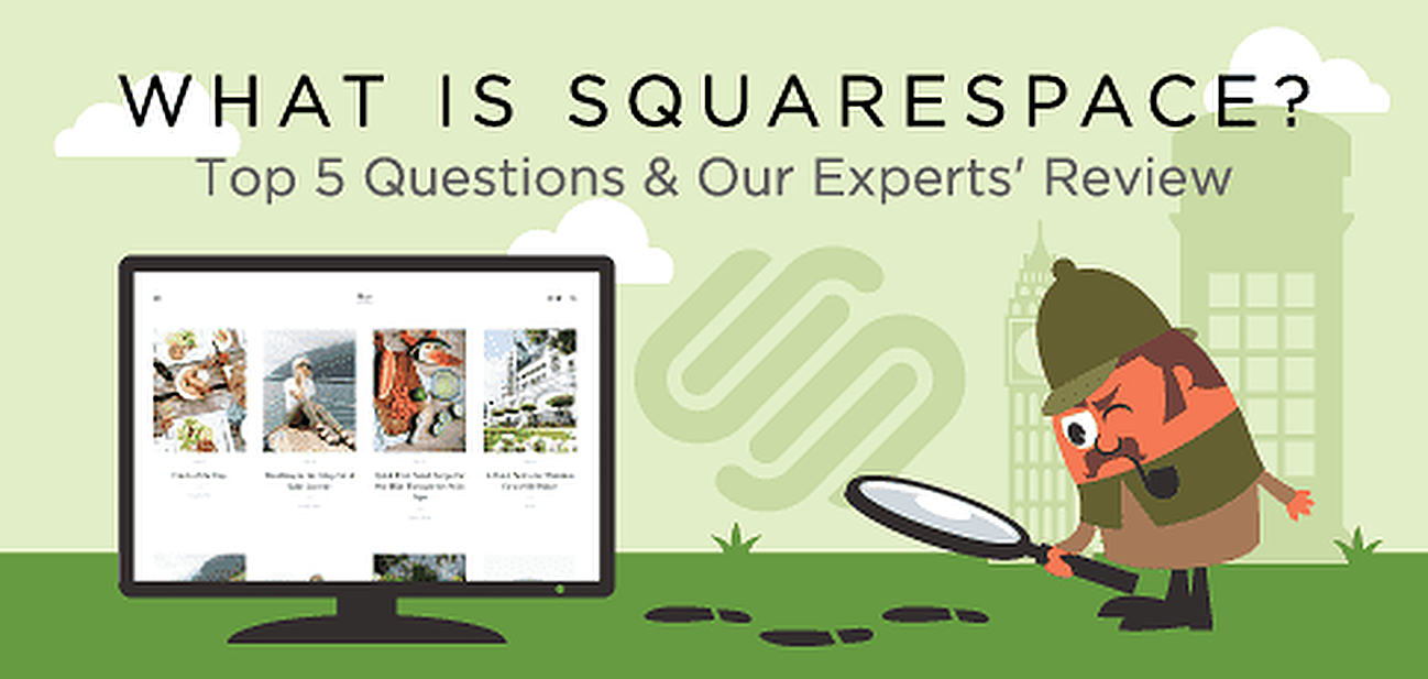 """What is Squarespace?"" (Top 5 Questions & Our Experts' 2018 Review)"
