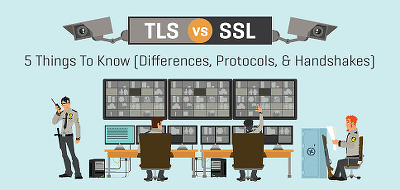 """TLS vs. SSL"" - 5 Things To Know (Differences, Protocols, & Handshakes)"