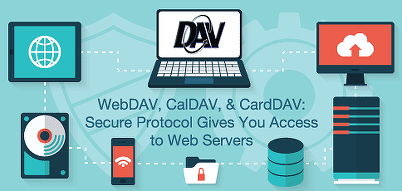 WebDAV, CalDAV, and CardDAV Secure Protocol Gives You Access to Web Servers