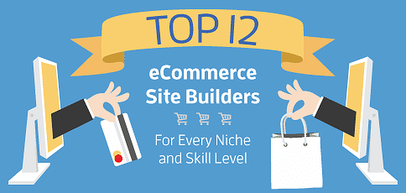 Top 12 eCommerce Site Builders for Every Niche