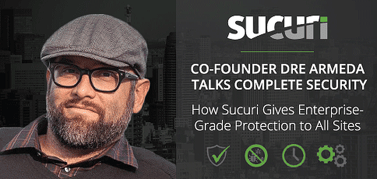 Sucuri Co-Founder Dre Armeda Talks Complete Website Security