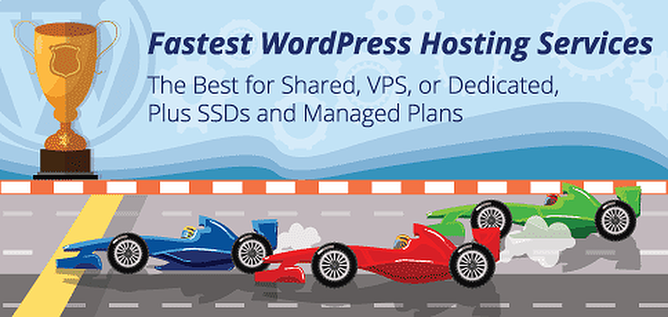 Fastest WordPress Hosting Services for Shared, VPS, or Dedicated