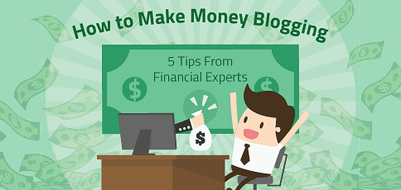 5 Expert Tips on How to Make Money Blogging in 2018
