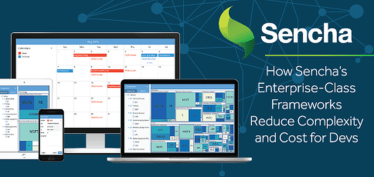 How Sencha Frameworks Reduce Complexity and Cost for Developers