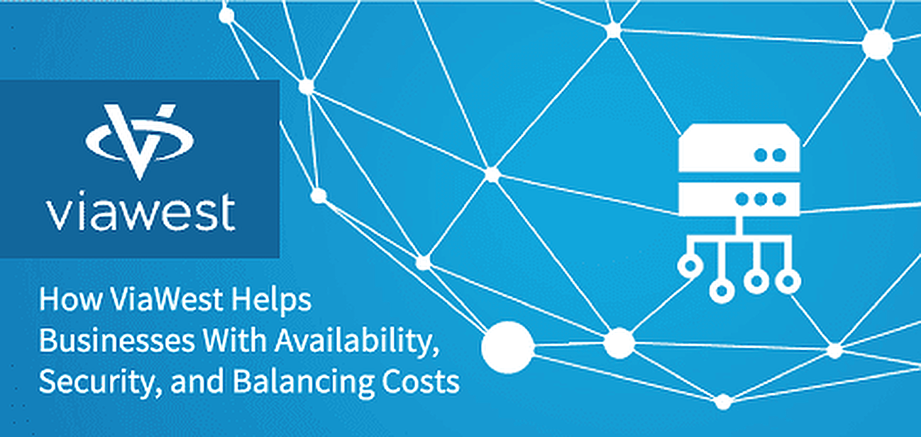 How ViaWest Helps Businesses Ensure High Availability, Manage Security, and Balance Costs With 30 Datacenters and Hybrid IT Services