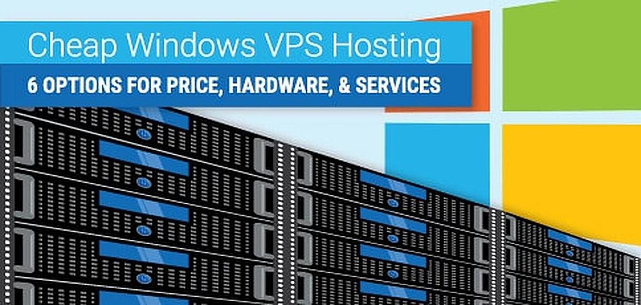 6 Cheap Windows VPS Hosting Options