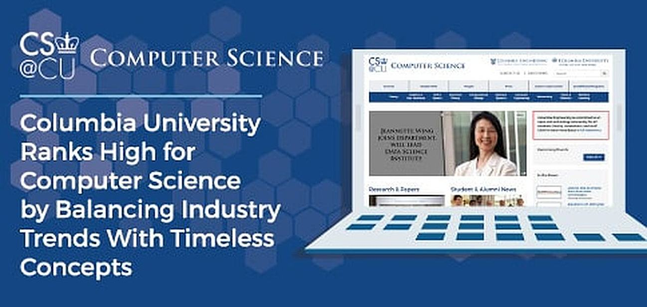 Columbia University Rans High For Computer Science by Balancing Industry Trends With Timeless Concepts