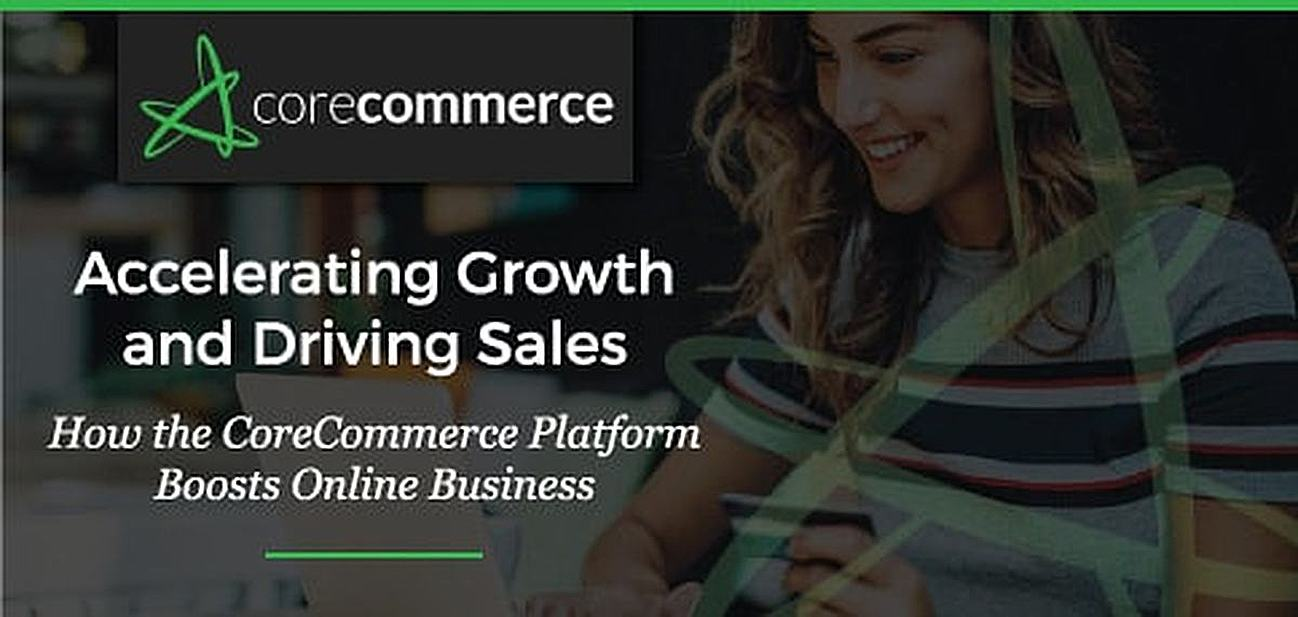 How CoreCommerce Drives Sales and Accelerates Growth